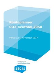 Routeplanner CO2-neutraal 2050, november 2017, Aedes